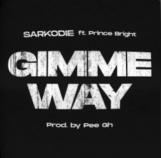 Sarkodie - Gimme way